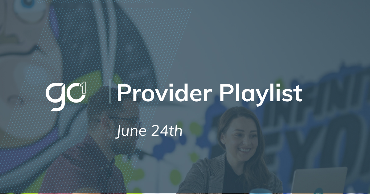 June 24th: GO1 Provider Playlist