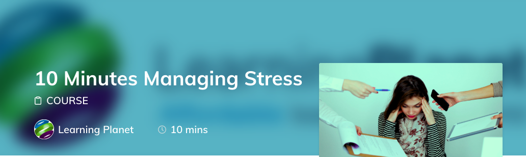 Course of the Week: 10 Minutes Managing Stress