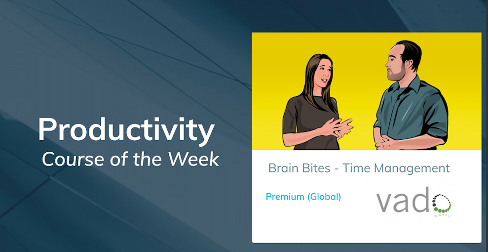 Course of the Week: Brain Bites - Time Management